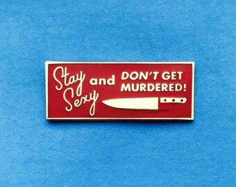 My Favorite Murder SSDGM Hard Enamel Pin Stay Sexy Don't Get Murdered Murderino Blood Nickel Metal True Crime Podcast Pin Button