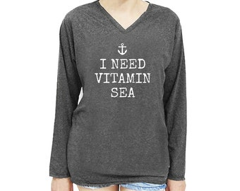 I need vitamin sea shirt funny shirt quote tee hipster tee funny tumblr t shirt women tee shirt men t shirt long sleeve size S M
