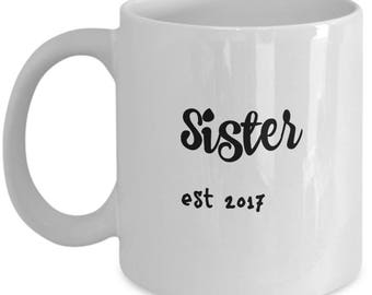 New Sister Gift | New Sister Mug | Coffee Mug for Sister | 11 oz Mug