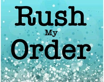 RUSH ORDER PROCESSING fast ordering