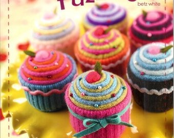 Book - Warm Fuzzies, 30 Sweet Felted Projects by Betz White