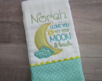 LOVE you to the MOON. . .Baby Burp Cloth