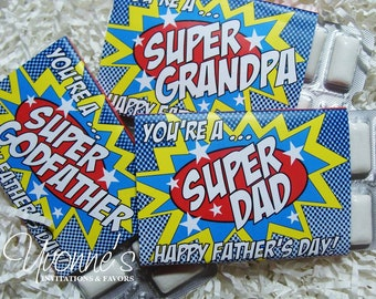 Father's Day Favors/Gum Favors Assembled or Wrappers Only-Super Hero-Dad-Grandfather-Uncle-Godfather-Pop-Brother-Teacher Appreciation