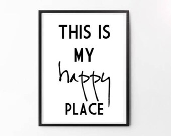 This is my happy place - Typography Print - Nursery Print - Wall Art -  Motivational Print - Wall Decor - Happy Quote - happy art - print