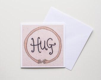 Greetings Card, Hug, Get Well Soon Card, Sympathy Card, Encouragement Card