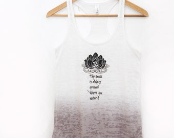 """Grey and white yoga tank top - burnout fabric - lotus flower - """"the grass is always greener where you water it"""""""