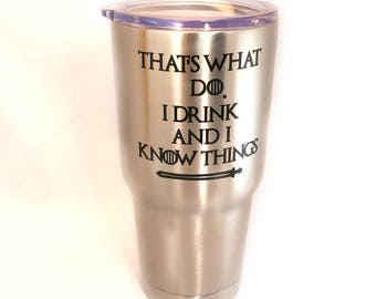 Game of Thrones Travel Mug, That's What I Do I Drink And I Know Things, Game Of Thrones Travel Cup, Tyrion Lannister, Game Of Throne Gift