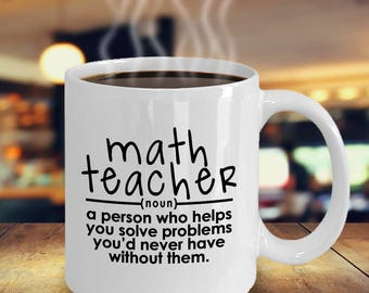 Math Teacher - Funny Math Gift - Math Mug - Math Humor Gift - Math Lover - Math Teacher Gift - Math Geek Gifts - Helps You Solve Problems