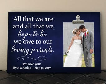 WEDDING Gift for PARENTS of Bride or Groom, ALL that we are and hope to be we owe to our Loving Parents, Photo Clip Picture Frame   at03