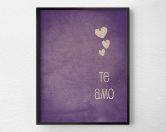 Te Amo, I Love You Spanish, Valentines Day Print, Typography Poster, Valentines Day Decor, Anniversary Gift, Inspirational Print, 0111