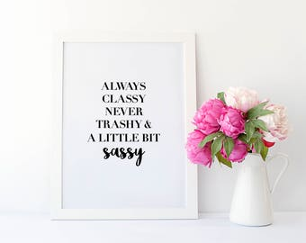 Sassy Quote Print - Typography Quote Print - Typographic Poster - Inspirational Quote Print - Motivational Print - Funny Quote Print