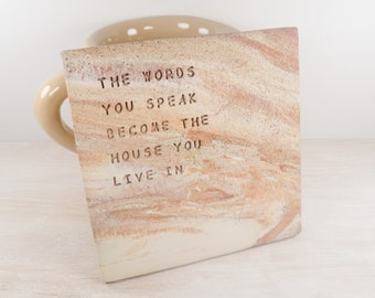 Hafiz - The Words You Speak Become the House You Live In - Pottery Coaster / Wall Tile / Hafiz Quote Gift / Motivation Gift / Rustic Decor