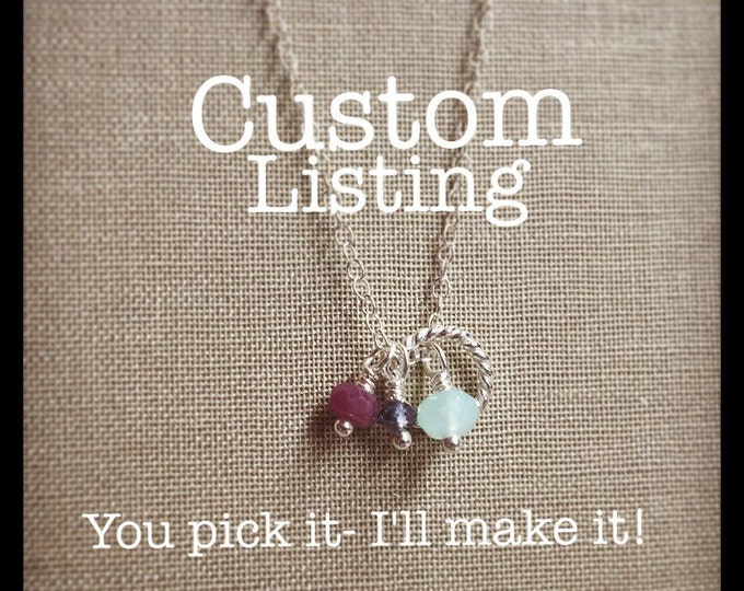 Custom Necklace Designed by You- Birthstones, Rememberance, Symbolic
