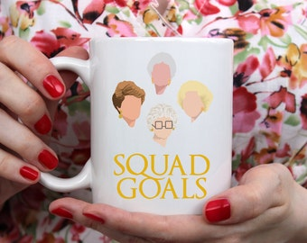 Squad Goals | Blanche | Sophia | Rose | Dorothy | Golden Girls | Women | Television Lovers Coffee Mug