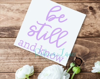 Be Still & Know bible verse Psalm 46:10 Vinyl Decal