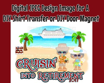 Retirement Cruise Shirt Transfer Digital Image DIY Cruise Shirts Cruise Shirt Iron On Matching Shirts - DIY Cruise Door Magnet
