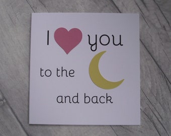 I love you to the moon and back card // Greeting card // Anniversary // Birthday // Love // Valentines // Handmade card // I love you card