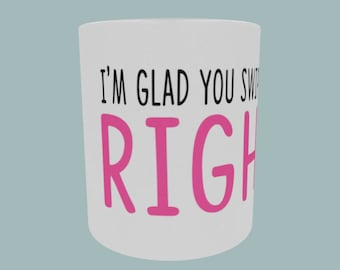 I'm Glad you Swiped Right Valentines gift Mug