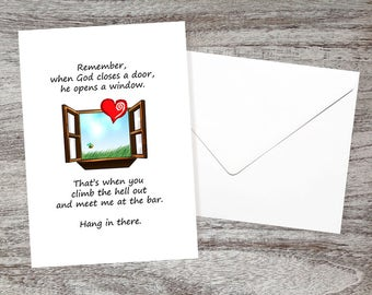 Funny Encouragement Card - Hang in There Cards - Feel Better Soon - Remember When God Closes a Door He Opens a Window - Meet Me at the Bar