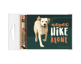 "Never Hike Alone- Magnet 3.56"" x 4.75"""