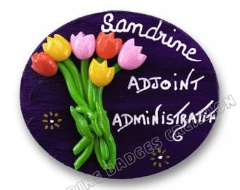 Home badge (model bouquet of tulips) hostess, Secretary, and medical staff