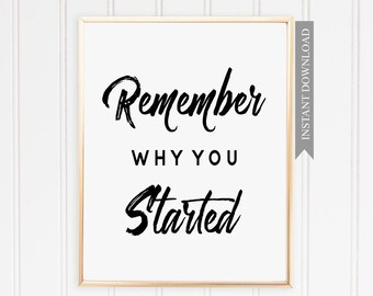 Inspirational Quote, Office Wall Art, Last Minute Gift, Printable Decor, Bedroom Art, Remember Why you Started