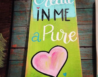 Create in Me a Pure Heart, Psalm 51.10, Scripture Art, Rustic Valentines Day, Pallet Signs,