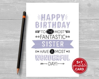 "Printable Birthday Card For Sister - Happy Birthday To The Most Fantastic Sister Have A Most Wonderful Day! - 5""x7""- Plus Envelope Template"