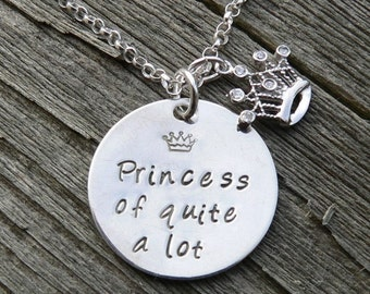Princess of Quite a Lot - A Hand Stamped Sterling Silver Necklace with Charm and Pendant - Customizable - Handstamped
