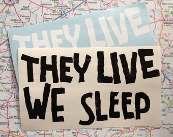 They Live We Sleep vinyl decal - Car decal, laptop decal, Cult film, John Carpenter