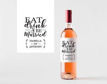 Wine Bottle Labels - Self Adhesive Weatherproof Wine Labels - Eat Drink and Be Married Wedding Wine Bottle Labels - Wedding Decorations