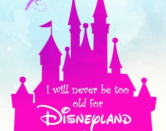 Never Too Old Mounted Wall Art -- Home/Office Decor, Avid Disneyland Fan