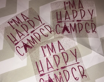 I'm A Happy Camper Iron On / I'm a happy camper / Camping Life decal iron on / Camping Decals / Decal/life is better around a campfire