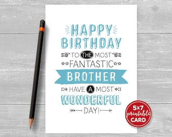 "Printable Birthday Card Brother - Happy Birthday To The Most Fantastic Brother Have A Most Wonderful Day! - 5""x7""- Plus Envelope Template"