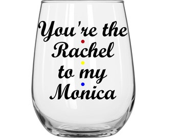 DIY Decal Kit With Your Choice Of Glass - You're the Rachel to my Monica - Friends TV Show