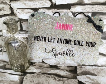 Never Let Anyone Dull Your Sparkle - Hanging Wall Plaque