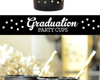 Graduation Cups - Graduation Party Decor - Graduation Party Decorations Graduation Decorations Graduation Cups (EB3104GRD) - set of 25 CUPS