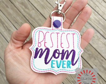 Bestest Mom Ever Keychain, Bestest Mom Every Key Chain, Bestest Mom Ever Keyring, Best Mom Ever Keychain, Oversized Keychain, Mother's Day