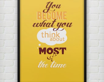 You become what you think about most of the time  - Motivational poster