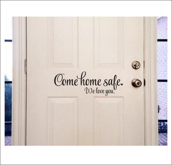 Come Home Safe We Love You Decal Vinyl Decor Door Decal Military Family Police Family Firefighter Service Decal Vinyl Door Decor Reminder & Come Home Safe We Love You Decal Vinyl Decor Door Decal