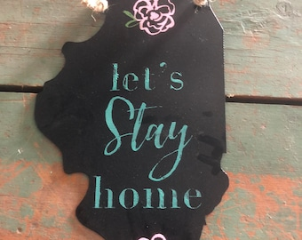 "Illinois  Metal Sign ""Let""s Stay Home"" by JunkFx"