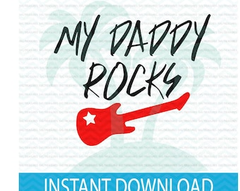 My daddy rocks, baby SVG, my daddy rocks svg, Fathers day, father's day svg, rock star dad svg, my dad rocks, dad birthday, fathers day gift