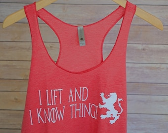 Workout Shirt - I Lift and I Know Things - Crossfit - Funny Workout Tank - Crossfit Gift For Her - Gym Tank - Game of Thrones