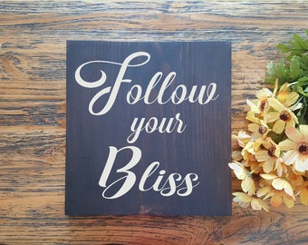 Follow your Bliss- Wood Signs - Wall Hanging - Farmhouse Sign-Rustic Signs - Home Decor - Wall or Mantle Art Signs - Gallery Wall