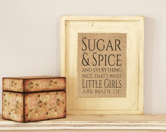 Sugar & Spice and Everything Nice That's What Little Girls Are Made Of Burlap Nursery Print - PRINT ONLY