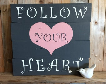 Follow Your Heart Wood Sign - Heart Wall Decor - Decor for a Girls Room - Nursery Wall Art - Wood Sign - Follow your Heart - Heart