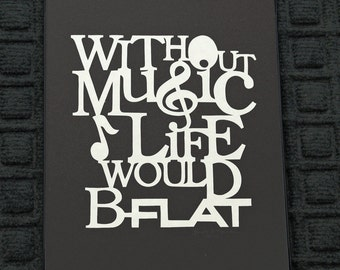 Without Music Life Would B-Flat - Scherenschnitte Quote- Hand Paper Cutting Art signed and dated By Janet Lynch -8.5x11 Framed