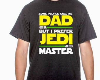 Some Call me Dad I Prefer Jedi Master Star Wars Father's Day Dad Shirt Sweatshirt Raglan
