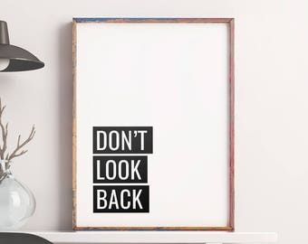 """Printable Art Poster """"Don't Look Back"""" – Inspirational Typography Quote Wall Art for Home or Office Decor *Digital Download DIY PRINT*"""