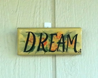 Dream Sign , Handcrafted , Hand Painted